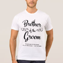 Brother of the Groom Funny Rehearsal Dinner T-Shirt