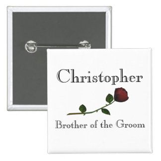 """""""Brother of the Groom"""" - Red Long Stemmed Rose [a] Pinback Button"""