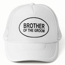 Brother of the Groom Wedding Oval Trucker Hat