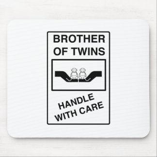 Brother of Twins - Of Twins Handle With Care Mouse Pad