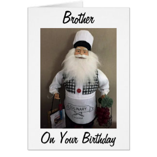 BROTHER-ON YOUR BIRTHDAY WE'LL COOK (SANTA CHEF) CARD