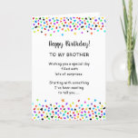 """Brother or Sister Funny Birthday Confetti Greeting Card<br><div class=""""desc"""">A bright, festive and funny birthday greeting card for siblings. May be used for a brother or sister. Just change the sample wording on the card front. And to really make it a one-of-a-kind greeting . . . add their age between the words Happy & Birthday. Wow! Will they be...</div>"""