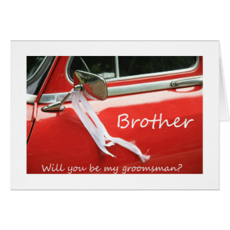 Brother   Please be my Groomsman - invitation Greeting Card