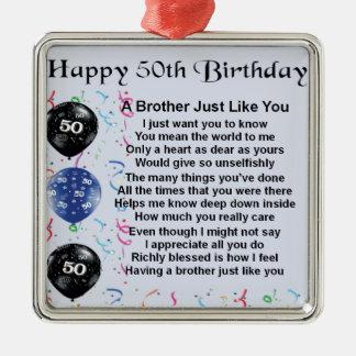Brother Poem 50th Birthday Metal Ornament