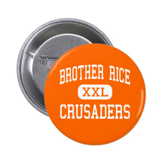 Brother Rice - Crusaders - High - Chicago Illinois Button