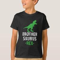 Brother Saurus Rex funny saying Bro Shirt