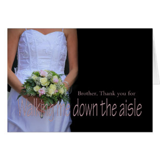 Brother Thanks for Walking me down Aisle Card
