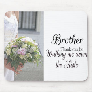 Brother Thanks for Walking me down Aisle Mouse Pad