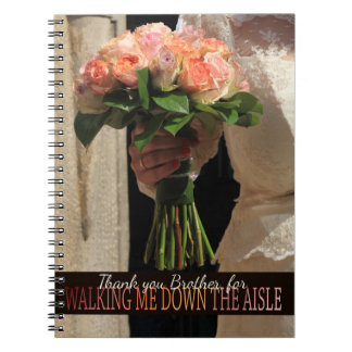 Brother Thanks for Walking me down Aisle Notebook