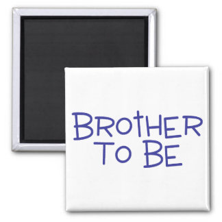 Brother To Be 2 Inch Square Magnet