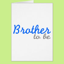 Brother To Be Card