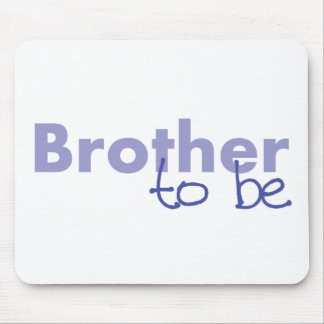 Brother to be mouse pad