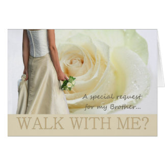 Brother Walk with me request white rose Card