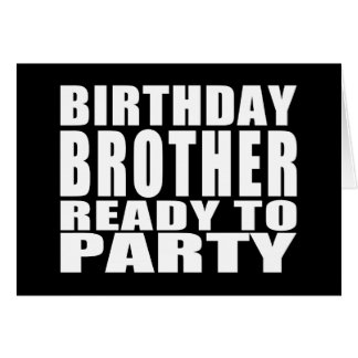 Brothers : Birthday Brother Ready to Party Card