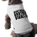Brothers : Birthday Brother Ready to Party Doggie T Shirt