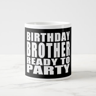 Brothers : Birthday Brother Ready to Party Large Coffee Mug