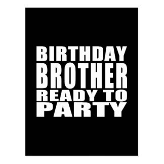 Brothers : Birthday Brother Ready to Party Postcard