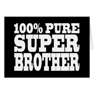 Brothers Birthday Parties 100 Pure Super Brother Greeting Card