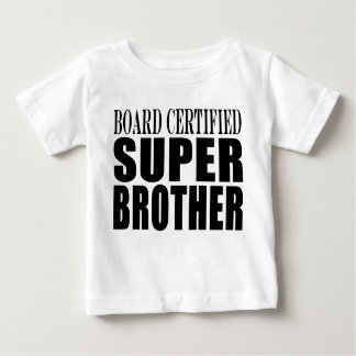 Brothers Birthdays : Board Certified Super Brother T-shirt