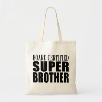 Brothers Birthdays : Board Certified Super Brother Tote Bag