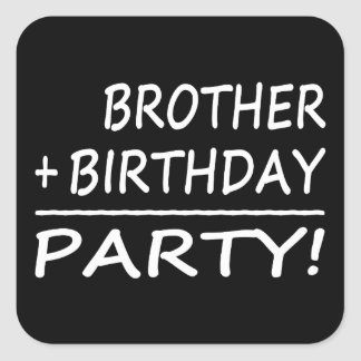 Brothers Birthdays : Brother + Birthday = Party Stickers