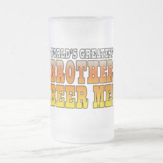 Brothers Birthdays Worlds Greatest Brother Beer Me Coffee Mug