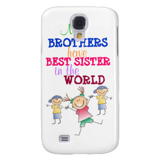 Brothers have Best Sister 3G/3GS  Samsung Galaxy S4 Cover
