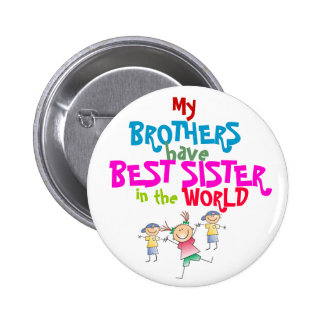 Brothers have Best Sister Button
