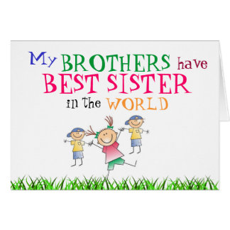 Brothers have Best Sister Card