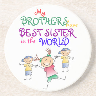 Brothers have Best Sister Coaster