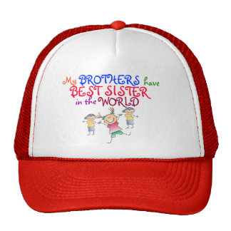 Brothers have Best Sister Hat