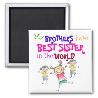 Brothers have Best Sister Magnet