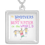 Brothers have Best Sister Necklace