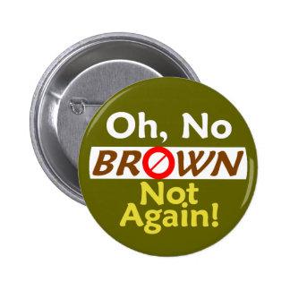 ¡BROWN anti no otra vez! Botón Pin