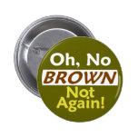 ¡BROWN anti no otra vez! Botón Pins