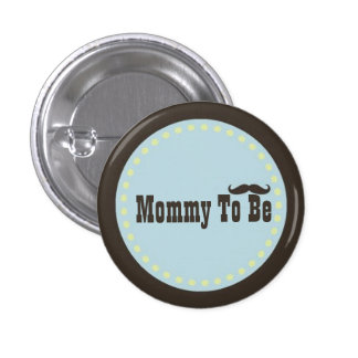 Brown & Blue Mustache Mommy To Be Button