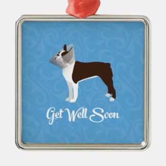 Brown Boston Terrier Get Well Soon Design Metal Ornament