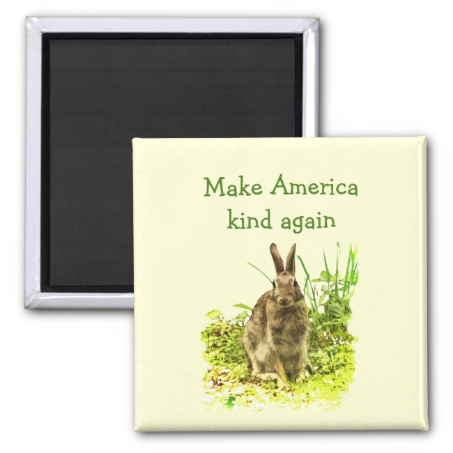 Brown Bunny Rabbit Make America Kind Again Magnet