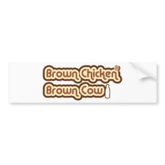 Brown Chicken Brown Cow bumpersticker