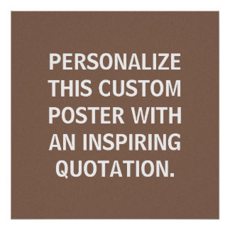Brown Custom Poster, motivational quote