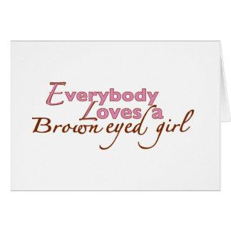 Brown Eyed Girl Greeting Card