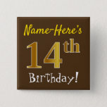 [ Thumbnail: Brown, Faux Gold 14th Birthday, With Custom Name Button ]