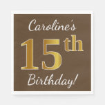 [ Thumbnail: Brown, Faux Gold 15th Birthday + Custom Name Paper Napkin ]
