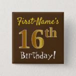 [ Thumbnail: Brown, Faux Gold 16th Birthday, With Custom Name Button ]