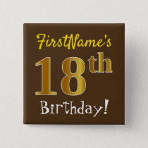 Brown, Faux Gold 18th Birthday, With Custom Name Button