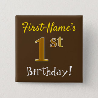 Brown, Faux Gold 1st Birthday, With Custom Name Button