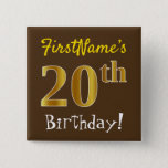 [ Thumbnail: Brown, Faux Gold 20th Birthday, With Custom Name Button ]