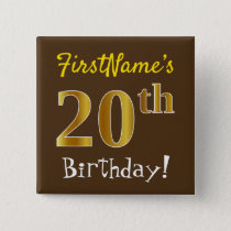 Brown, Faux Gold 20th Birthday, With Custom Name Button