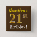 [ Thumbnail: Brown, Faux Gold 21st Birthday, With Custom Name Button ]