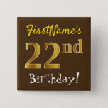 [ Thumbnail: Brown, Faux Gold 22nd Birthday, With Custom Name Button ]